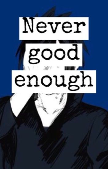 Never good enough [Yandere!Sasuke X Naruto] - poluare fonica
