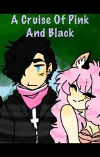 A Cruise Of Pink And Black : A Zane~Chan FanFic by Eclipse_Du_Lun
