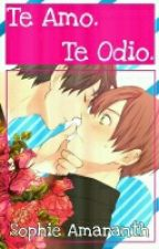 Te Amo. Te Odio. °2.T EH&EF° -Yaoi-Hard- by Sophie_Amaranth