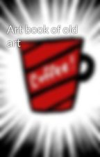 Art book of old art  by techsmith