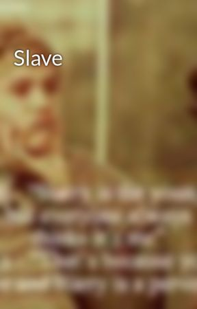 Slave by Dirty_writer