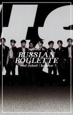 russian roulette → red velvet by -kaizar