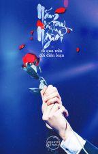 Nhất niệm nhất sinh (FanFic Thanh Vũ)  by bolerojj