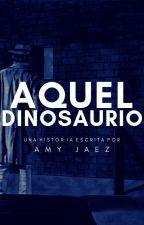 El dinosaurio. by Novelas1E1J