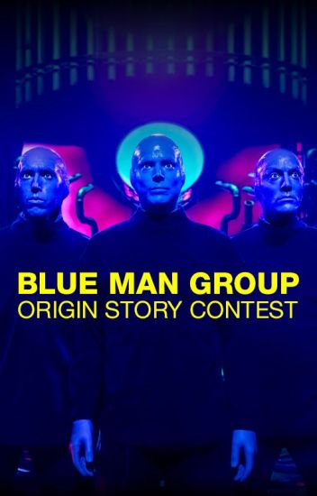 Blue Man Group Origin Story Contest
