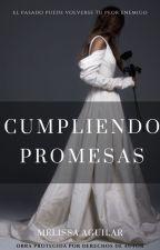 Cumpliendo Promesas by Writting_on_Dreams
