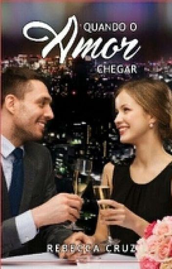 Quando o Amor Chegar - já está na Amazon