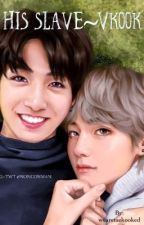 His Slave  || Vkook|| by wearetaekooked