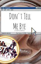 Don't Tell Me Bye || BTS Story || 방탄소년단  by Genesis_Mich
