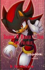 Shadow X Reader - True Love Fulfills  by Park-Jimbles