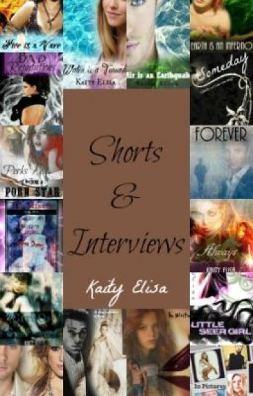Shorts & Interviews by KaityElisa