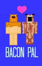 I Will Protect Him: A Bacon Pal FanFic [Complete] by PeaceDerpyLover01