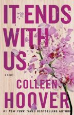 It Ends With Us - Colleen Hoover (RESEÑA + FANVIDEO) by Swifties1D_