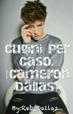 Cugini Per Caso. | Cameron Dallas | by Reb_Dallas