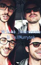 Mi sono innamorato di te.|| Murrytek by fangirldisagiata16