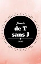 Jamais de T sans J.[k.th] by i56620