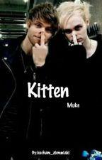 Kitten || Muke by kocham_ziemniaki