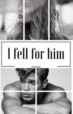 I Fell For Him by heaarts