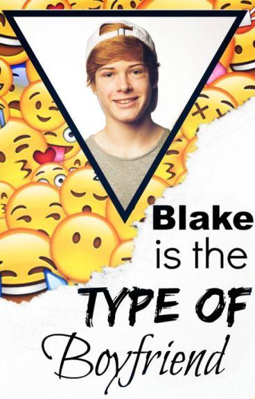 Blake is the type of boyfriend