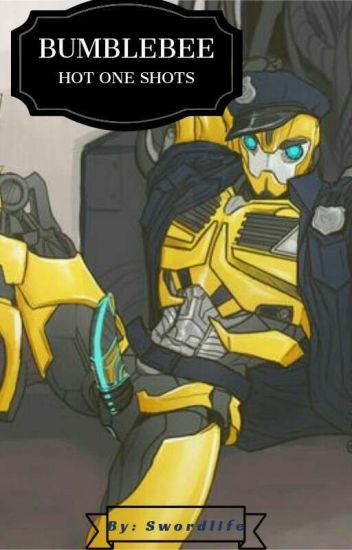 Bumblebee One Shot Y Lemons