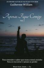Apenas Fique Comigo - Livro I (Romance Gay) by Dreameer_r