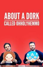 About a Dork called ohholyhemmo  by ohholyhemmo