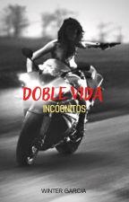 Doble Vida: Incógnitos by dream_afew