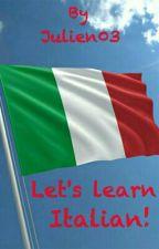 Let's learn Italian! by -JulJul