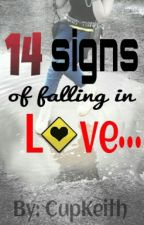 14 SIGNS OF FALLING IN LOVE by cup_keith
