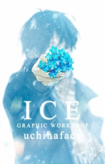 Ice || Graphic Workshop 1 [FINISHED]