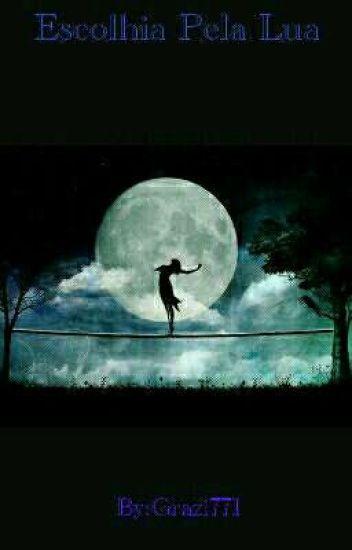 Escolhida Pela Lua