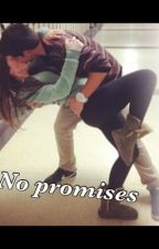 No promises by LexiLouLoveyou