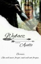 Wybacz    Apollo by Incansas