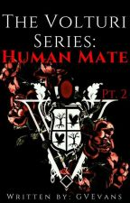 The Volturi Series: human mate pt. 2 (Caius Volturi ⏩ Twilight) (IN PAUSA) by GVEvans
