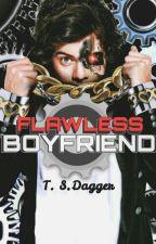 Flawless Boyfriend (robot!Harry) by ThisLilHeart