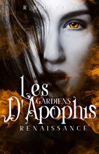Les gardiens d'Apophis Tome 1: Renaissance by RBDevaux30
