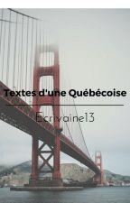 Textes d'une Québécoise by Ecrivaine13
