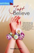 Just Believe- PUBLISHED under LIB- by ShaniahMystiqueBlue