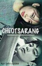 CHEOTSARANG [Complete] by Aprilia_Kim16