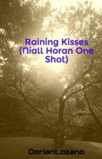 Raining Kisses (Niall Horan One Shot) by DorianLozano