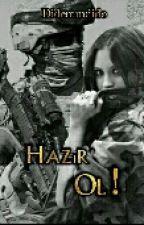 HAZIR OL! by didemmdido