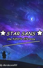 Star Sans (Una historia diferente) by Mordecaiu001
