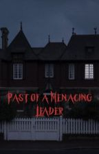 Past of a Menacing  Leader (BOOK 1) by Gangster_Gwendal