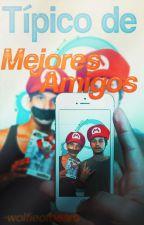 Tipico de Mejores Amigos by -wolfieofheart
