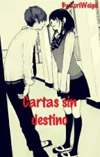 Cartas Sin Destinó by KuriWeigel