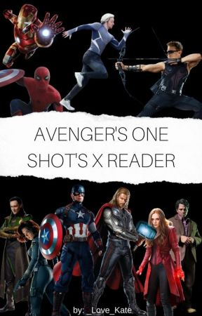 The Avengers One-shots X Reader *|Requests are open|* - Runaway