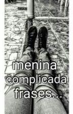 "menina complicada "" frases"" by luanagomes2001"