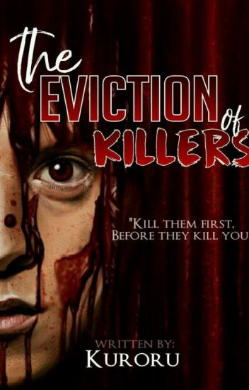 THE EVICTION OF KILLERS