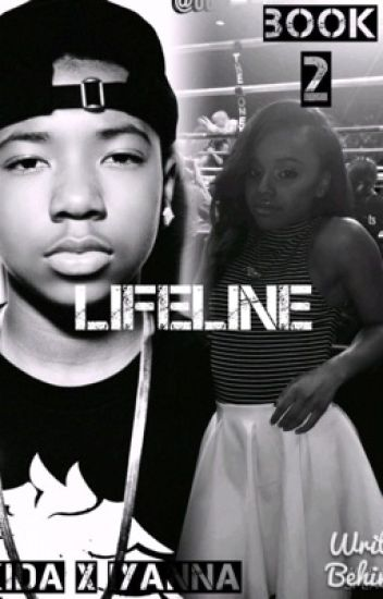 LifeLine.//KidaTheGreat X Iyanna Mayweather;Book 2 **ON HOLD**