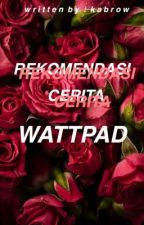 Rekomendasi Cerita Wattpad by matt_ee